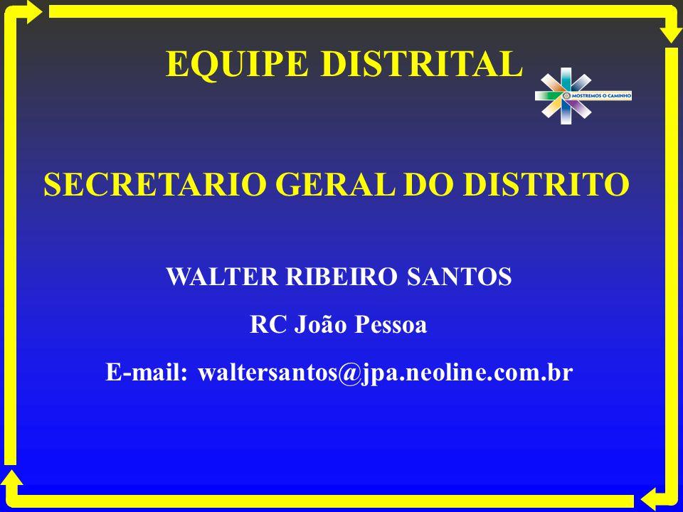 SECRETARIO GERAL DO DISTRITO E-mail: waltersantos@jpa.neoline.com.br