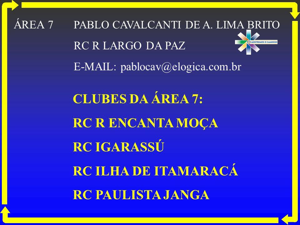 CLUBES DA ÁREA 7: RC R ENCANTA MOÇA RC IGARASSÚ RC ILHA DE ITAMARACÁ