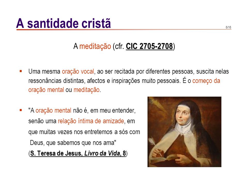 A santidade cristã A meditação (cfr. CIC 2705-2708)