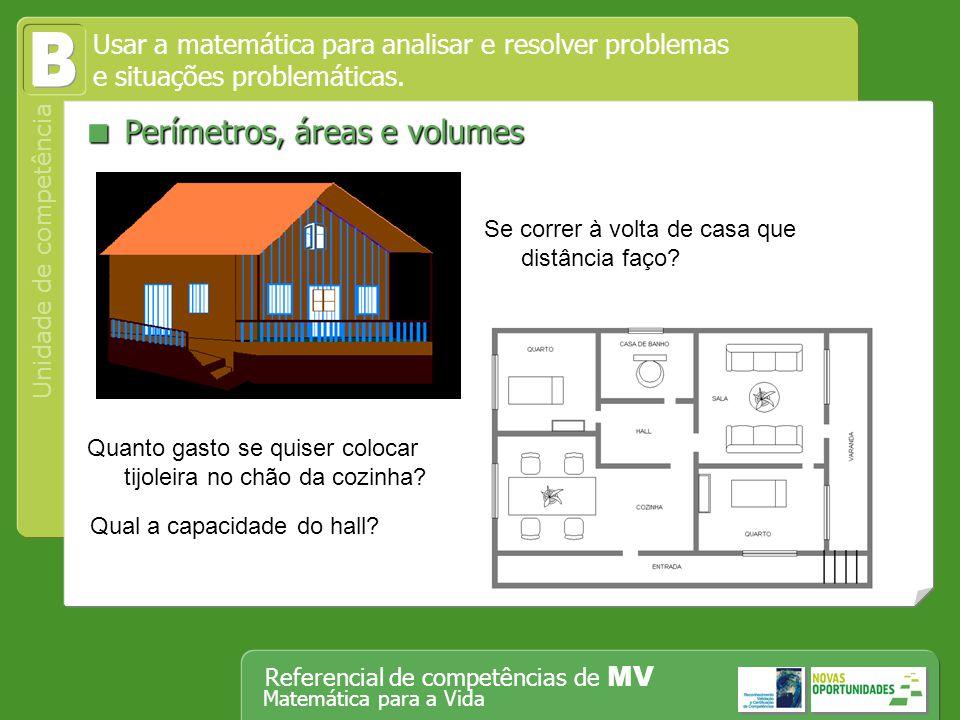 B  Perímetros, áreas e volumes