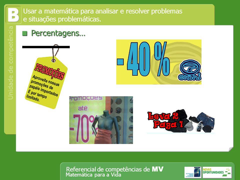 B  Percentagens… Usar a matemática para analisar e resolver problemas