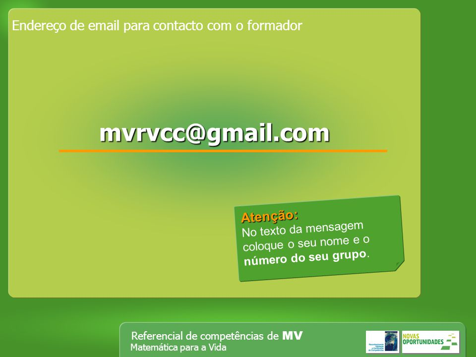 mvrvcc@gmail.com Endereço de email para contacto com o formador