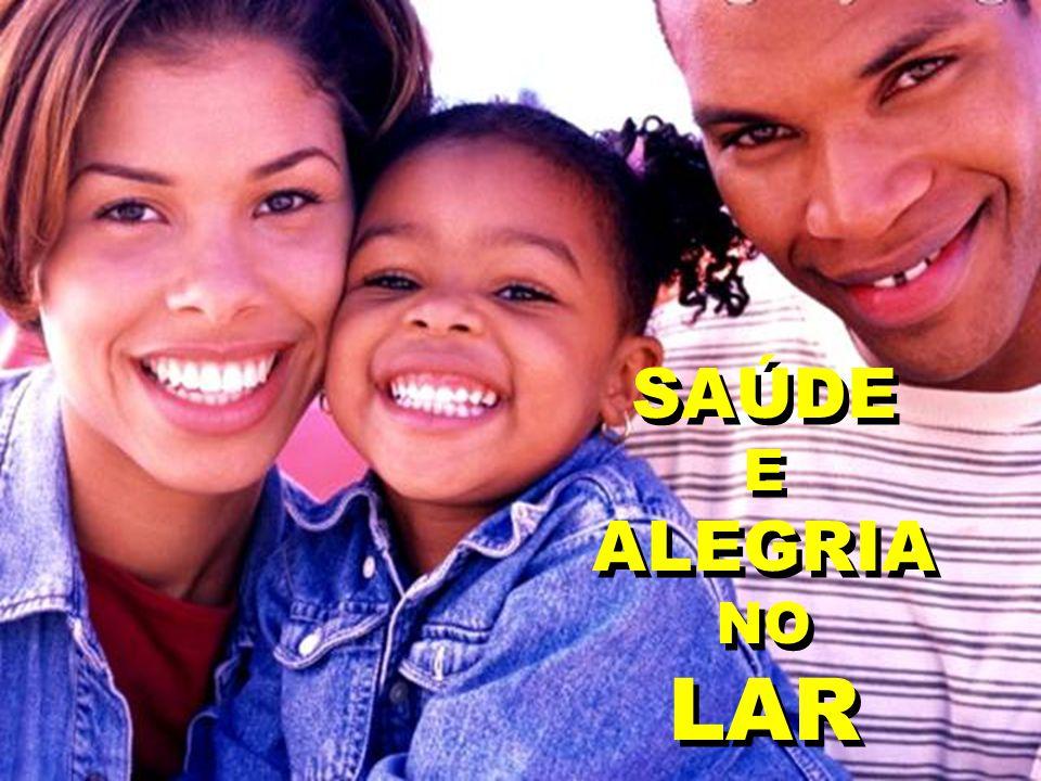 SAÚDE E ALEGRIA NO LAR