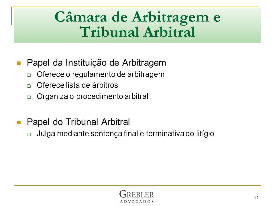Câmara de Arbitragem e Tribunal Arbitral