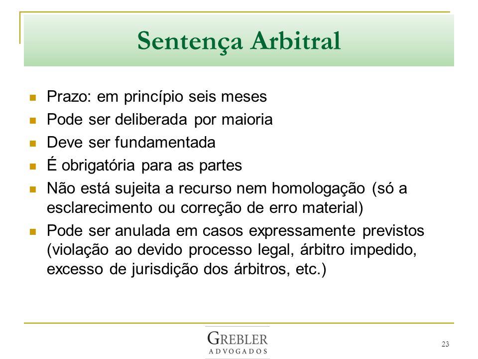 Sentença Arbitral Prazo: em princípio seis meses