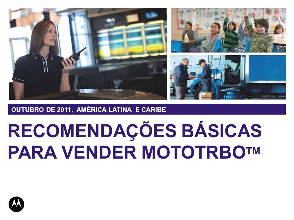 RECOMENDAÇÕES BÁSICAS PARA VENDER MOTOTRBOTM