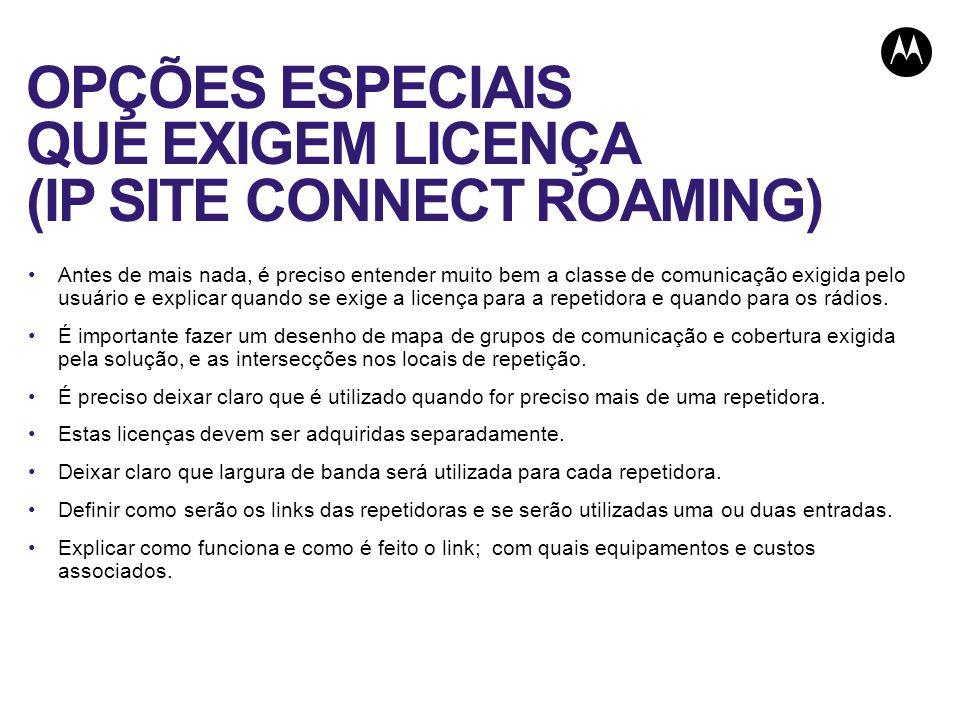 OPÇÕES ESPECIAIS QUE EXIGEM LICENÇA (IP SITE CONNECT ROAMING)