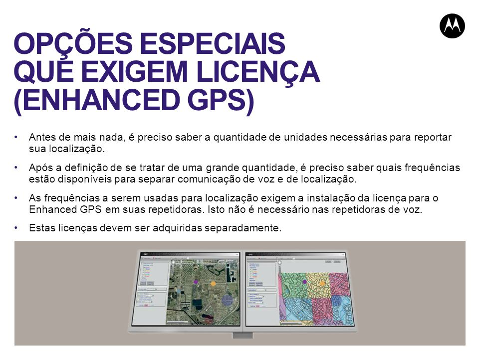 OPÇÕES ESPECIAIS QUE EXIGEM LICENÇA (ENHANCED GPS)