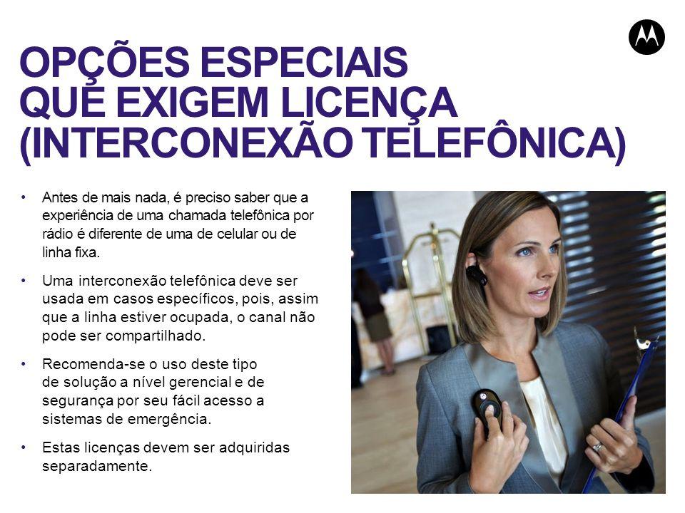 OPÇÕES ESPECIAIS QUE EXIGEM LICENÇA (INTERCONEXÃO TELEFÔNICA)