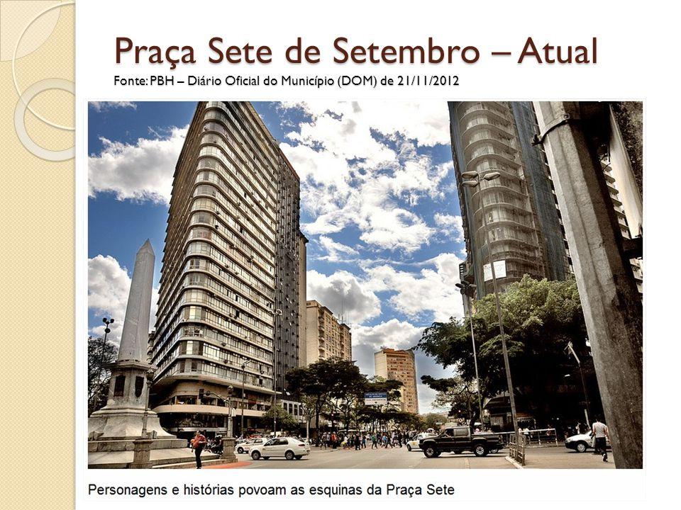 Praça Sete de Setembro – Atual Fonte: PBH – Diário Oficial do Município (DOM) de 21/11/2012