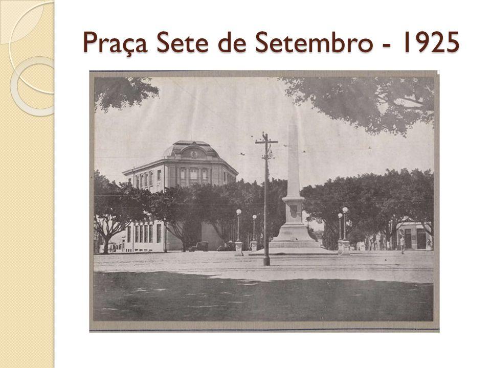 Praça Sete de Setembro - 1925