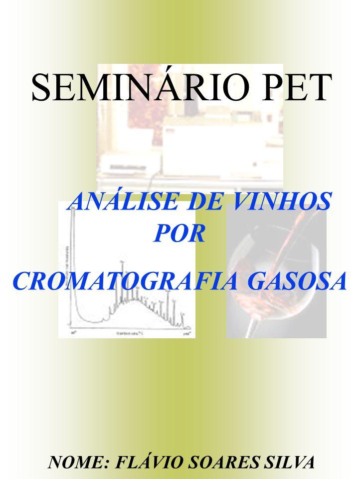 SEMINÁRIO PET CROMATOGRAFIA GASOSA ANÁLISE DE VINHOS POR