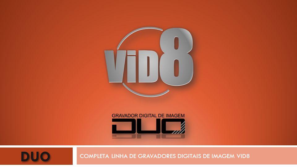 COMPLETA LINHA DE GRAVADORES DIGITAIS DE IMAGEM VID8