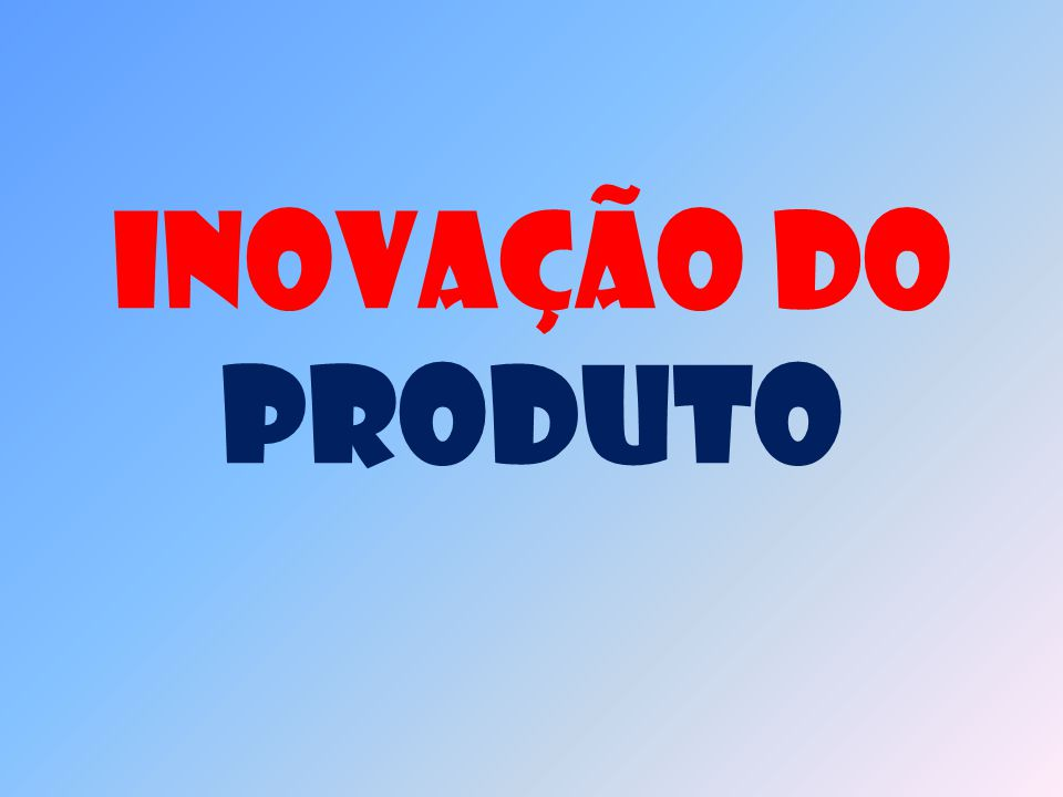 Inovação Do Produto