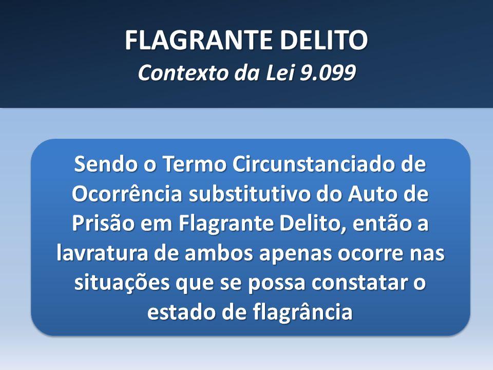 FLAGRANTE DELITO Contexto da Lei 9.099