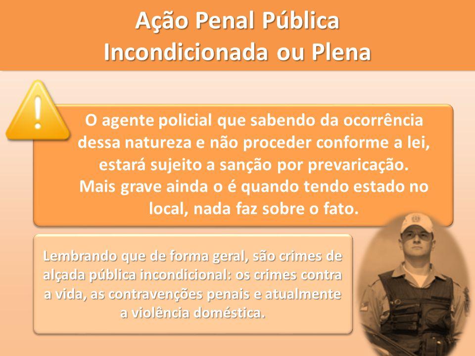 Ação Penal Pública Incondicionada ou Plena