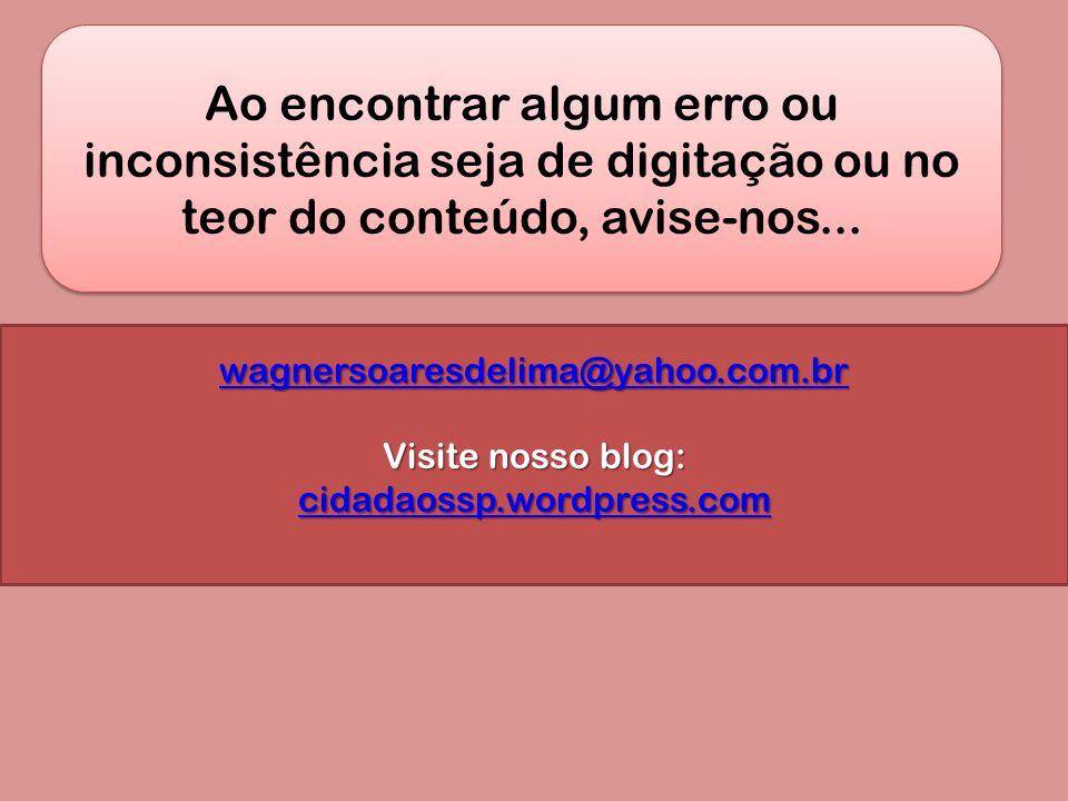 Ao encontrar algum erro ou inconsistência seja de digitação ou no teor do conteúdo, avise-nos...