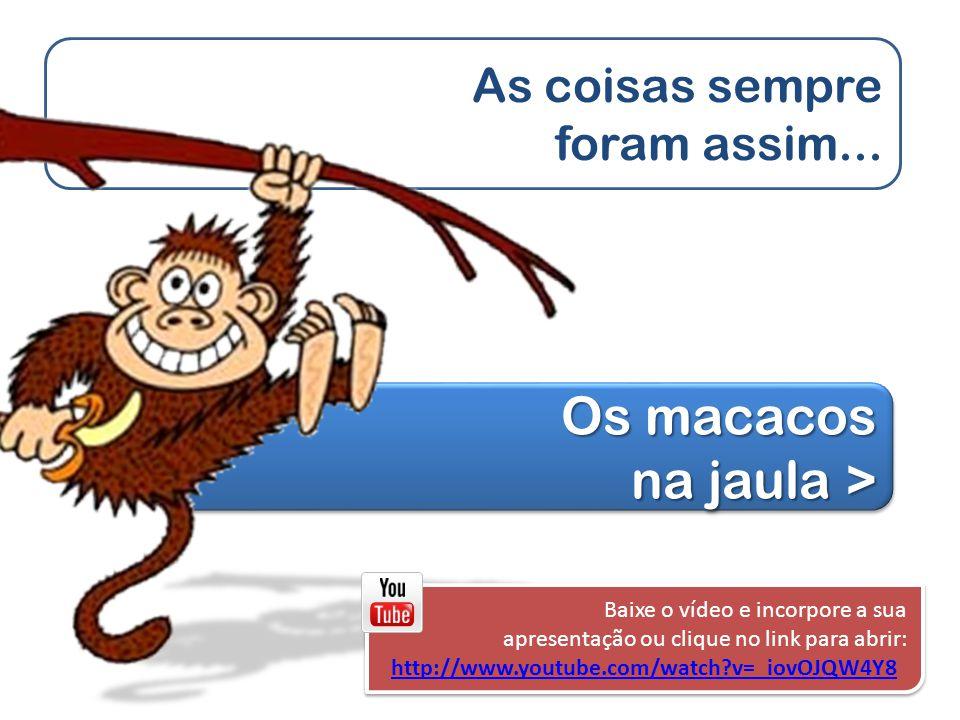 Os macacos na jaula >