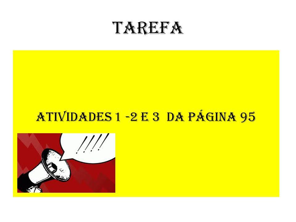 ATIVIDADES 1 -2 e 3 DA PÁGINA 95