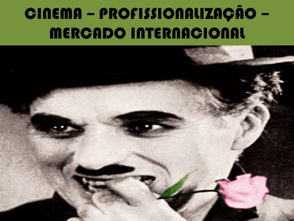 CINEMA – PROFISSIONALIZAÇÃO – MERCADO INTERNACIONAL