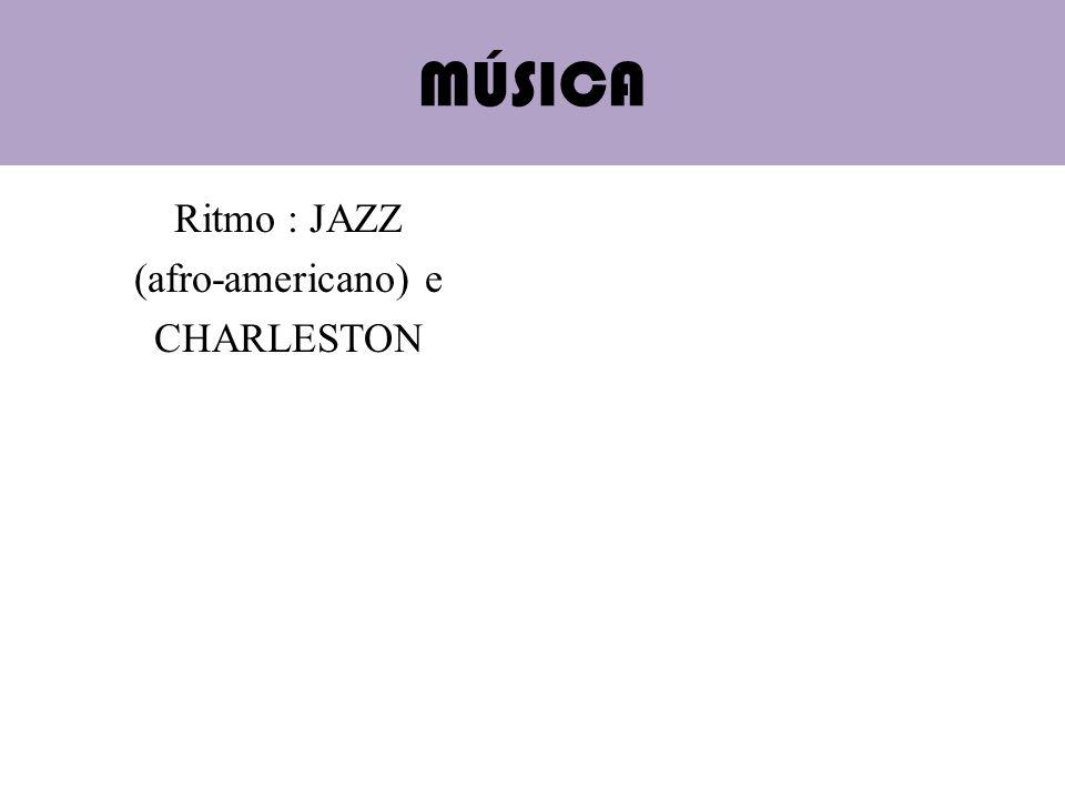 Ritmo : JAZZ (afro-americano) e CHARLESTON