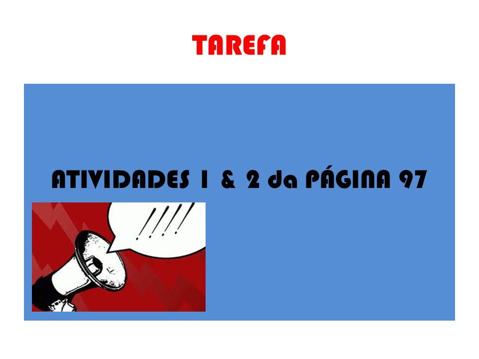 TAREFA ATIVIDADES 1 & 2 da PÁGINA 97