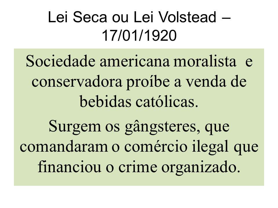 Lei Seca ou Lei Volstead – 17/01/1920
