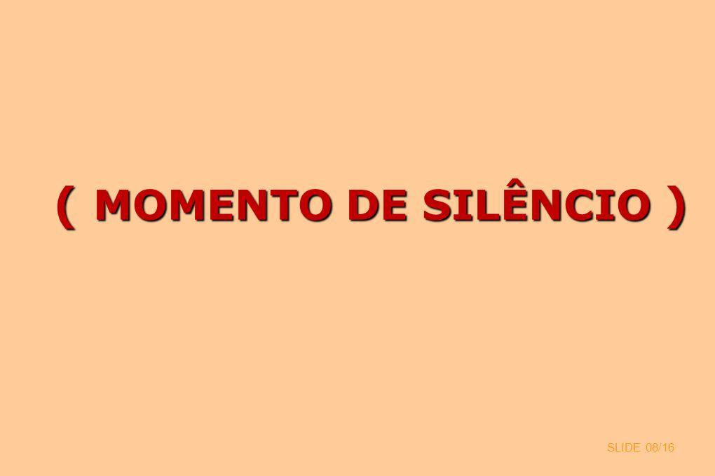 ( MOMENTO DE SILÊNCIO ) SLIDE 08/16 8
