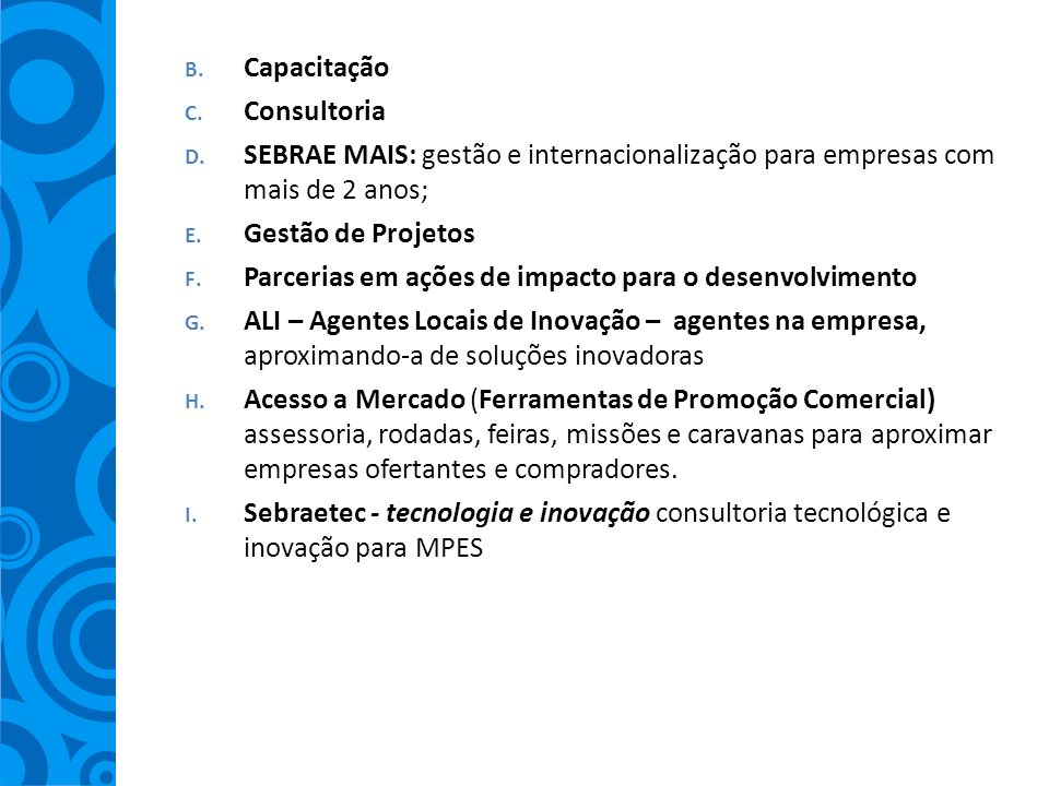 Capacitação Consultoria. SEBRAE MAIS: gestão e internacionalização para empresas com mais de 2 anos;