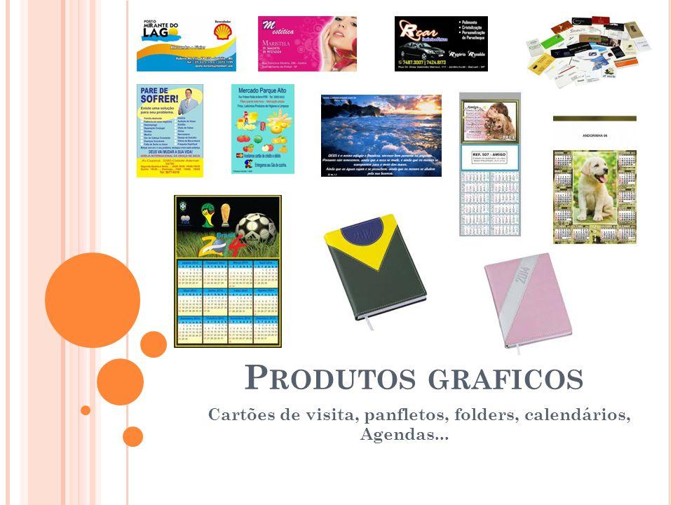 Cartões de visita, panfletos, folders, calendários, Agendas...