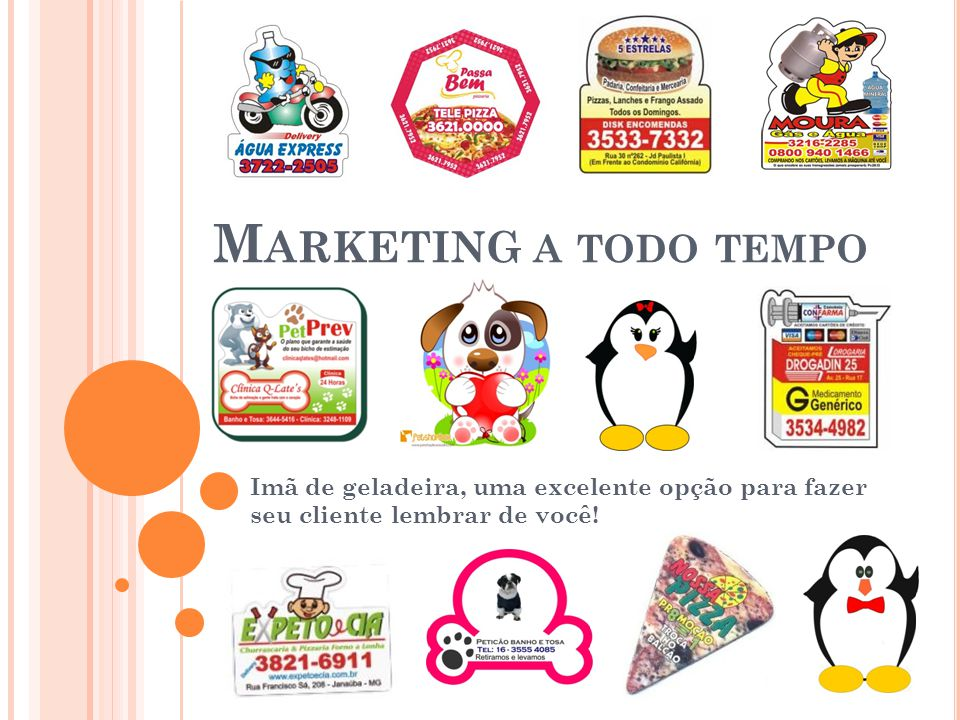 Marketing a todo tempo Imã de geladeira, uma excelente opção para fazer seu cliente lembrar de você!