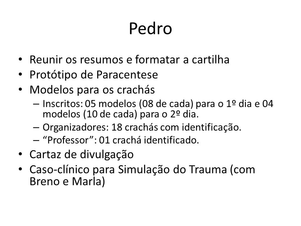 Pedro Reunir os resumos e formatar a cartilha Protótipo de Paracentese