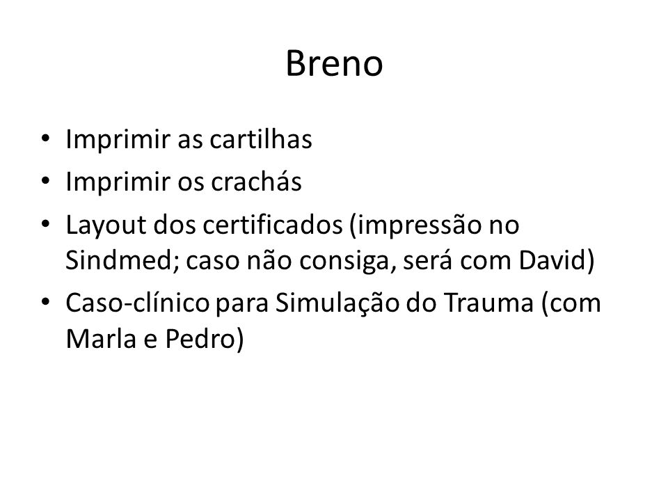 Breno Imprimir as cartilhas Imprimir os crachás