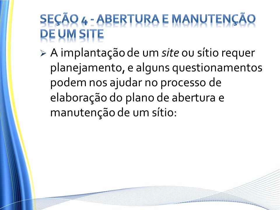 Seção 4 - Abertura e Manutenção de um Site