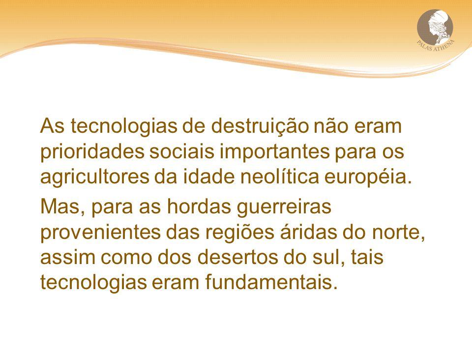 As tecnologias de destruição não eram prioridades sociais importantes para os agricultores da idade neolítica européia.