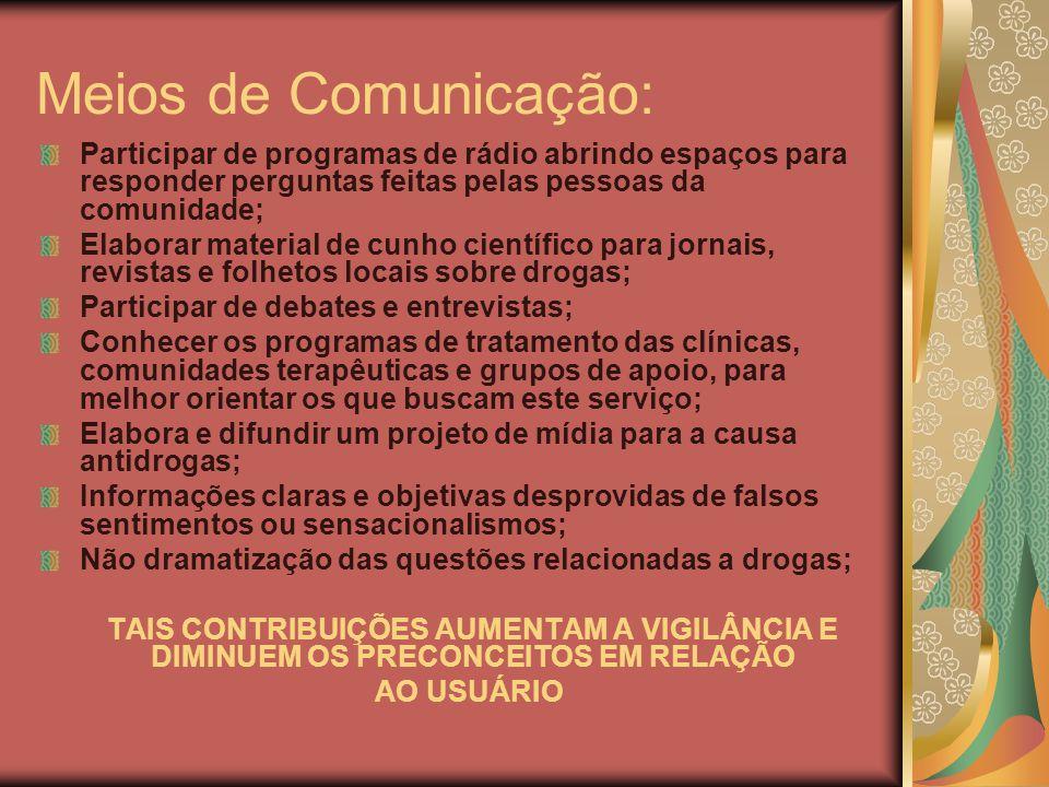 Meios de Comunicação: Participar de programas de rádio abrindo espaços para responder perguntas feitas pelas pessoas da comunidade;
