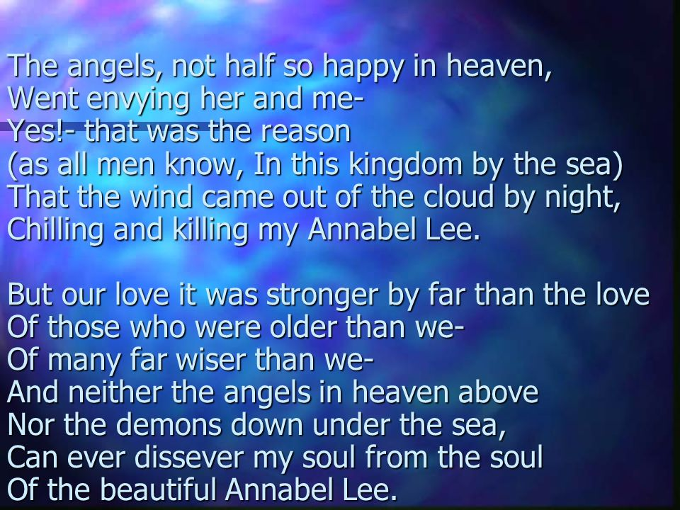 The angels, not half so happy in heaven,