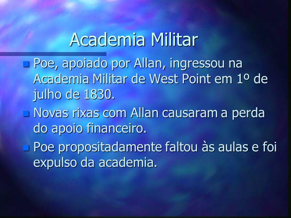 Academia Militar Poe, apoiado por Allan, ingressou na Academia Militar de West Point em 1º de julho de 1830.