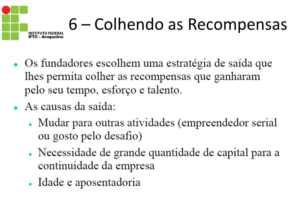6 – Colhendo as Recompensas