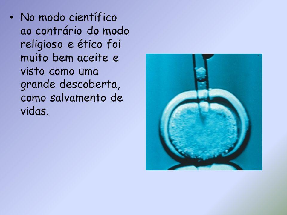 No modo científico ao contrário do modo religioso e ético foi muito bem aceite e visto como uma grande descoberta, como salvamento de vidas.