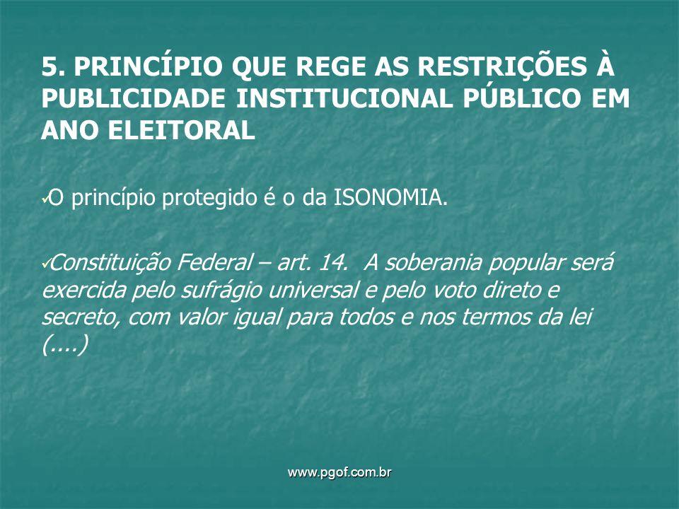 5. PRINCÍPIO QUE REGE AS RESTRIÇÕES À PUBLICIDADE INSTITUCIONAL PÚBLICO EM ANO ELEITORAL