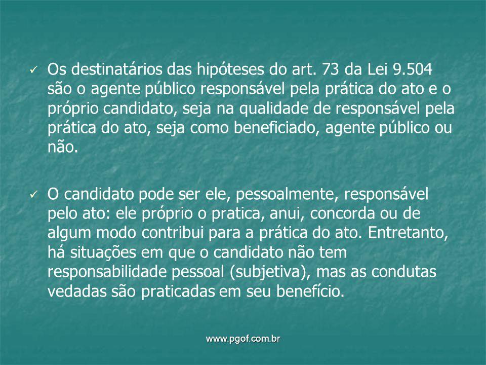 Os destinatários das hipóteses do art. 73 da Lei 9