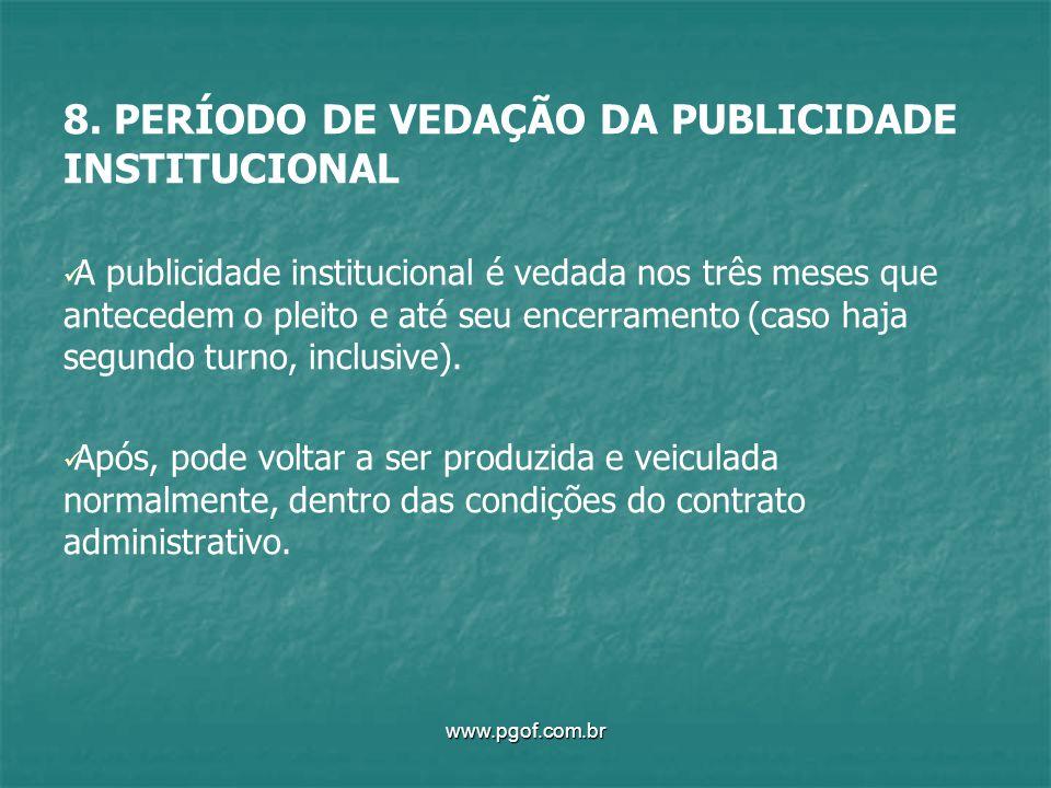 8. PERÍODO DE VEDAÇÃO DA PUBLICIDADE INSTITUCIONAL