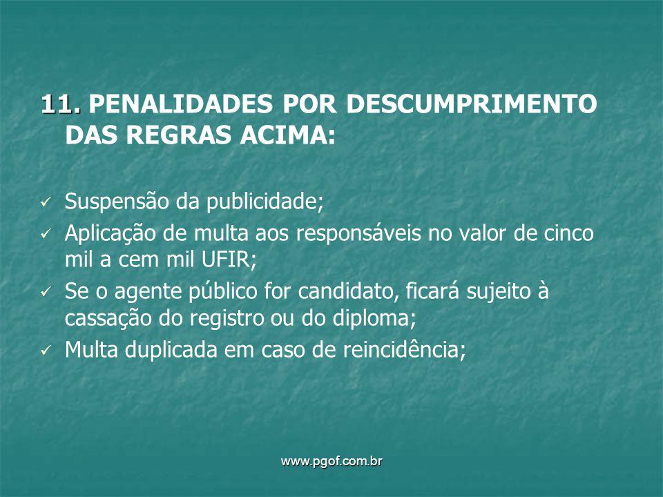 11. PENALIDADES POR DESCUMPRIMENTO DAS REGRAS ACIMA: