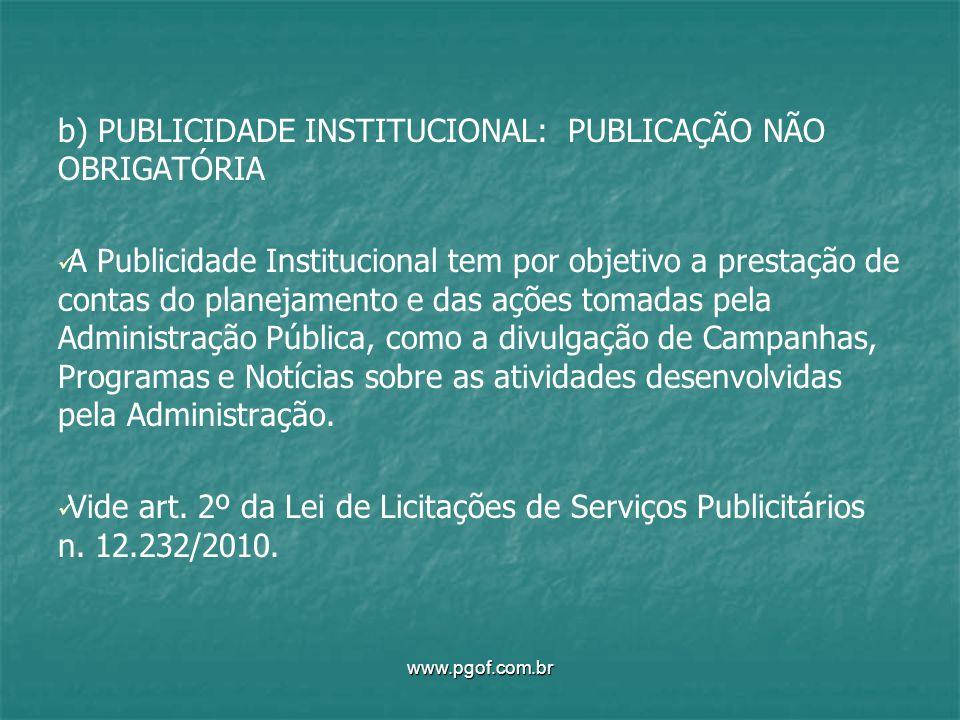 b) PUBLICIDADE INSTITUCIONAL: PUBLICAÇÃO NÃO OBRIGATÓRIA