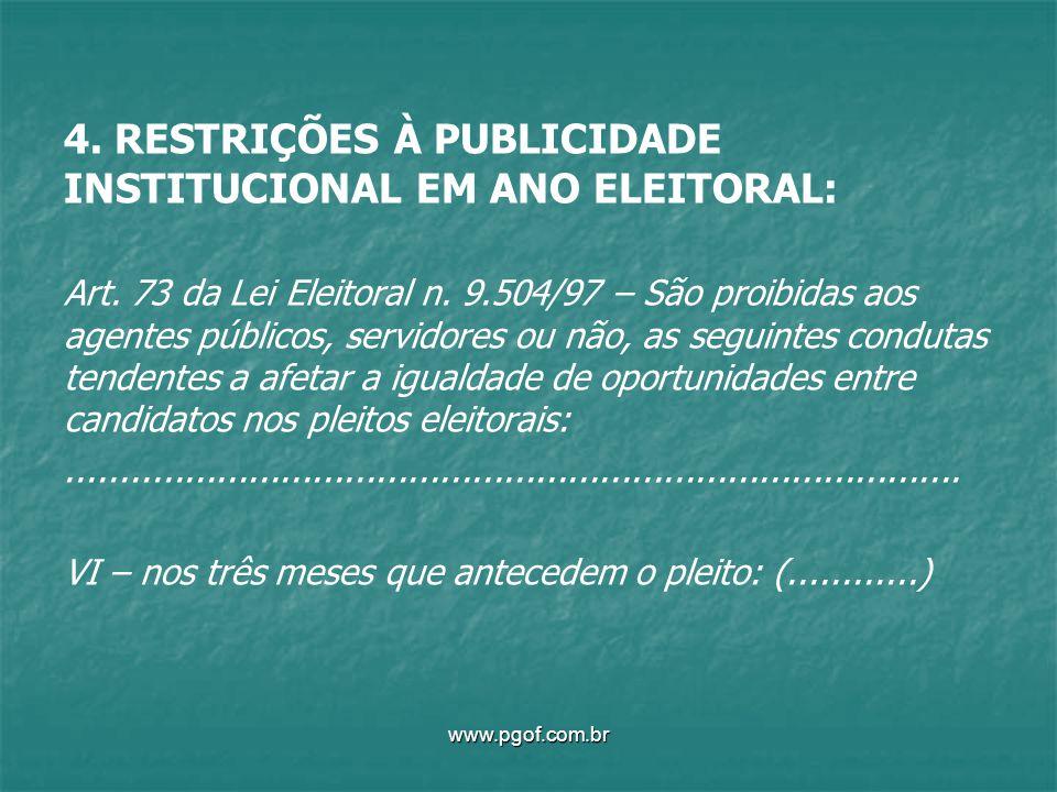 4. RESTRIÇÕES À PUBLICIDADE INSTITUCIONAL EM ANO ELEITORAL: