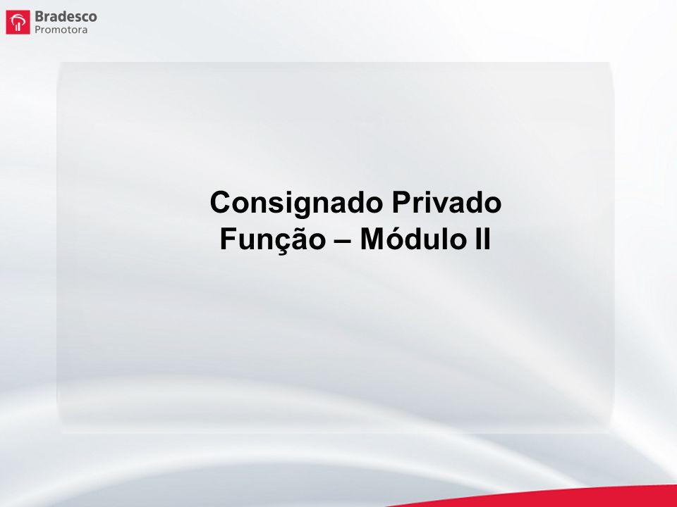 Consignado Privado Função – Módulo II