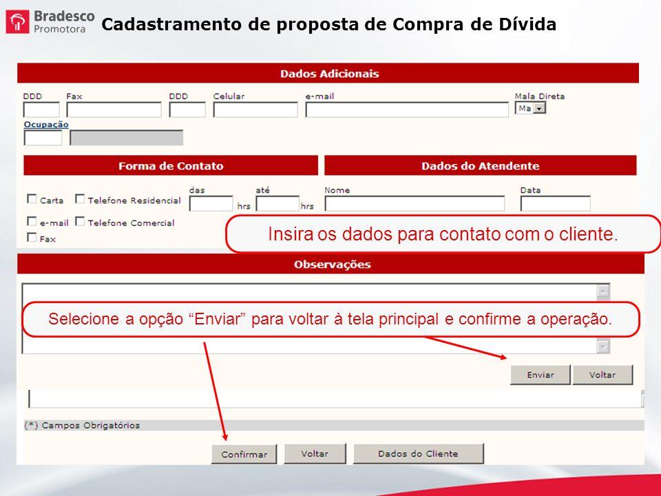 Insira os dados para contato com o cliente.