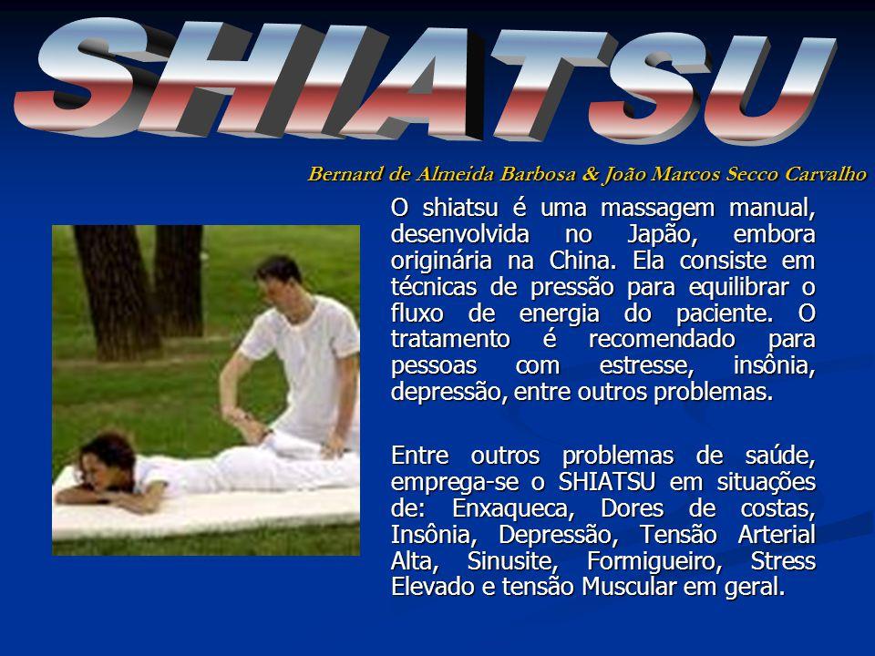 SHIATSU Bernard de Almeida Barbosa & João Marcos Secco Carvalho.