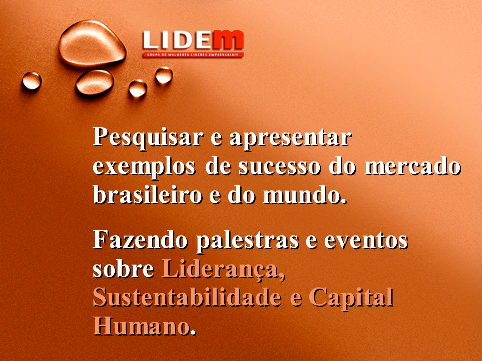 Pesquisar e apresentar exemplos de sucesso do mercado brasileiro e do mundo.